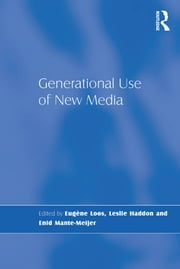 Generational Use of New Media ebook by Leslie Haddon,Enid Mante-Meijer,Eugène Loos
