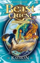 Kaymon. Il Mastino Infernale - Beast Quest [vol. 16] ebook by Adam Blade, David Wyatt, Laura Serra