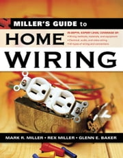 Miller's Guide to Home Wiring ebook by Miller, Rex