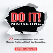Do It! MARKETING - 77 Instant-Action Ideas to Boost Sales, Maximize Profits, and Crush Your Competition audiobook by David Newman