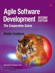 Agile Software Development - The Cooperative Game ebook by Alistair Cockburn