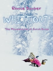 Whiteout - The Misadventures of Sarah Davies ebook by Ronnie Dauber