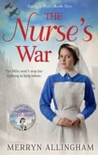 The Nurse's War ebook by Merryn Allingham