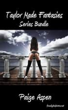 Taylor Made Fantasies: Bundle ebook by Paige Aspen