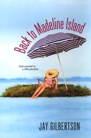 Back To Madeline Island ebook by Jay Gilbertson
