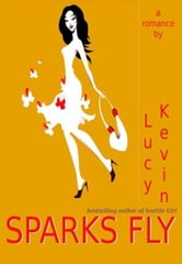 Sparks Fly ebook by Lucy Kevin