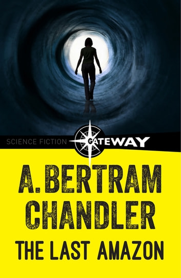 The Last Amazon ebook by A. Bertram Chandler