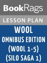 Wool Omnibus Edition (Wool 1 - 5) (Silo Saga 1) Lesson Plans ebook by BookRags