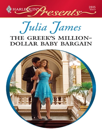 The Greek's Million-Dollar Baby Bargain ebook by Julia James