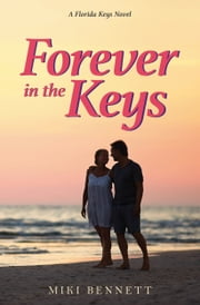 Forever in the Keys - A Florida Keys Novel ebook by Miki Bennett