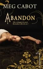 Abandon - Tome 1 ebook by Meg Cabot