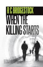 When The Killing Starts - D.I.Dylan eBook by RC Bridgestock