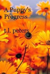 A Puppy's Progress ebook by T.L. Peters
