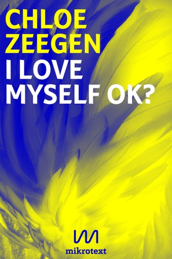 I love myself ok? - A Berlin Trilogy ebook by Chloe Zeegen
