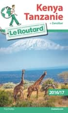 Guide du Routard Kenya, Tanzanie 2016/17 ebook by Collectif