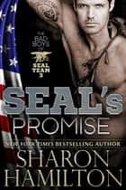 SEAL's Promise - Bad Boys of SEAL Team 3 電子書 by Sharon Hamilton