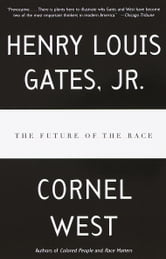 The Future of the Race ebook by Henry Louis Gates, Jr.,Cornel West
