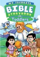 My Favorite Bible Storybook for Toddlers (eBook) eBook by Carolyn Larsen