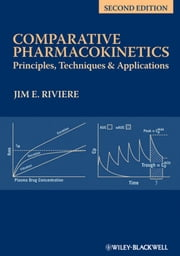 Comparative Pharmacokinetics - Principles, Techniques and Applications ebook by Jim E. Riviere