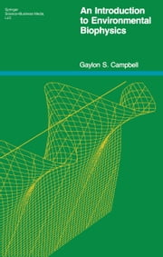 An Introduction to Environmental Biophysics ebook by Gaylon S. Campbell