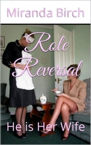 Role Reversal - He is Her Wife ebook by Miranda Birch