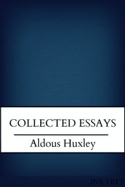 Collected Essays ebook by Aldous Huxley