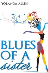 Blues of A Sister (Collection of Poems) ebook by Yolanda Allen