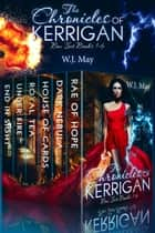The Chronicles of Kerrigan Box Set Books # 1 - 6 - The Chronicles of Kerrigan ebook by W.J. May