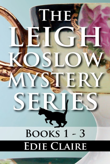 The Leigh Koslow Mystery Series: Books One, Two, and Three eBook by Edie Claire