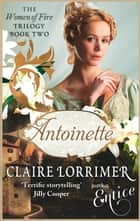 Antoinette - Number 2 in series ebook by Claire Lorrimer