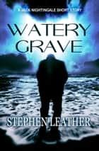 Watery Grave (A Jack Nightingale Short Story) ebook by Stephen Leather