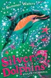 Stolen Treasures (Silver Dolphins, Book 3) ebook by Summer Waters
