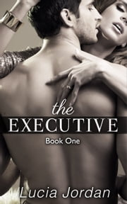 The Executive ebook by Lucia Jordan