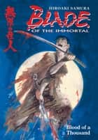 Blade of the Immortal Volume 1: Blood of a Thousand ebook by Hiroaki Samura, Various