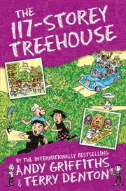 The 117-Storey Treehouse ebook by Andy Griffiths, Terry Denton