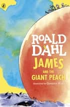 James and the Giant Peach - (Binaural Edition) ebook by Roald Dahl, Quentin Blake