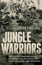 Jungle Warriors ebook by Adrian Threlfall