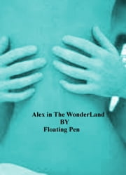 Alex in the Wonderland ebook by Floating Pen