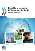 Benefits of Investing in Water and Sanitation ebook by Collective