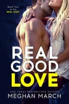 Real Good Love eBook par Meghan March