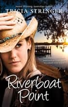 Riverboat Point ebook by Tricia Stringer