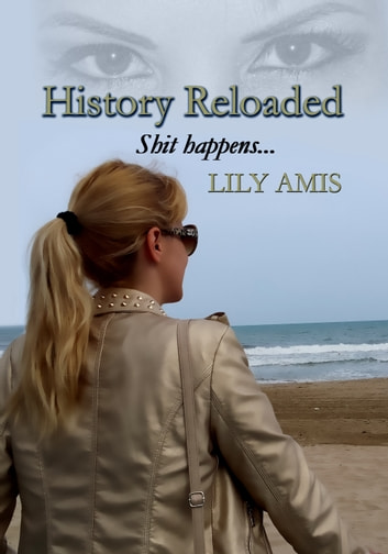 History Reloaded, Shit Happens... ebook by Lily Amis
