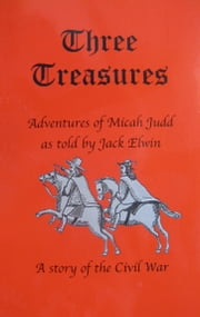 Three Treasures ebook by Jack Elwin