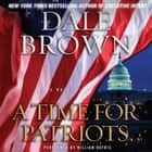 A Time for Patriots - A Novel audiobook by Dale Brown