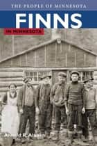 Finns in Minnesota ebook by Arnold Alanen