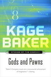 Gods and Pawns ebook by Kage Baker