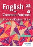 English for Common Entrance Study and Revision Guide ebook by Kornel Kossuth
