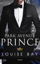 Park Avenue Prince ebook by Louise Bay, Anja Mehrmann