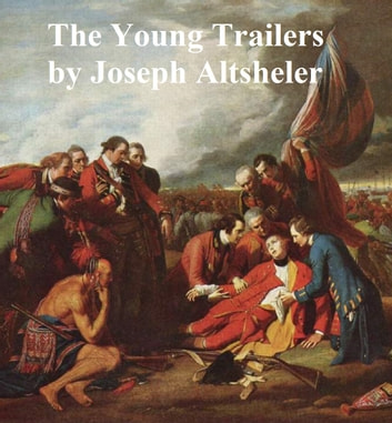 The Young Trailers: a story of early Kentucky ebook by Joseph Altsheler