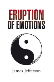 Eruption of Emotions ebook by James Jefferson